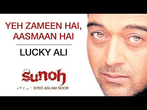 Yeh Zameen Hai - Aasmaan Hai |Sunoh | Lucky Ali | Official Hindi Pop Song