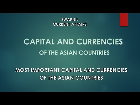 MOST IMPORTANT CAPITAL AND CURRENCIES OF ASIAN COUNTRIES WITH IMAGES.