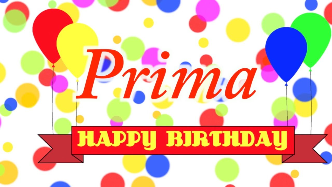 Happy Birthday Prima Song - YouTube