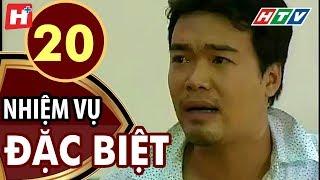 Nhiệm Vụ Đặc Biệt - Tập 20 | HTV Films Tình Cảm Việt Nam Hay Nhất 2019