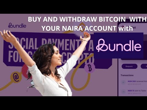 How To Buy, Sell, Deposit And Withdraw Bitcoin In Naira To Your Bank Account With Bundle Wallet