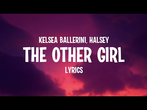 Kelsea Ballerini, Halsey - The Other Girl (Lyrics)