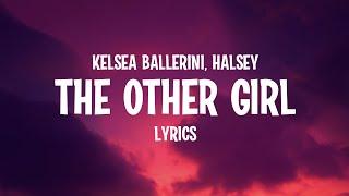 Kelsea Ballerini, Halsey - The Other Girl (Lyrics)