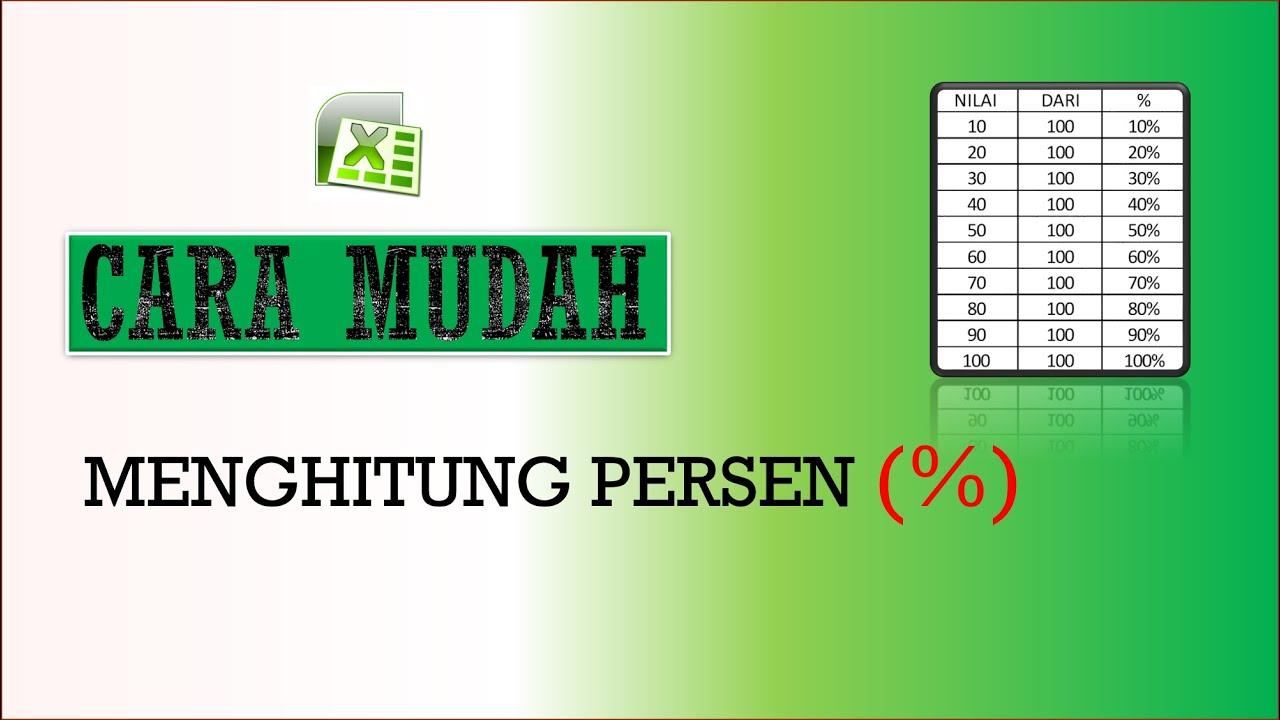 CARA MUDAH MENGHITUNG PERSEN (%) PD EXCEL - YouTube