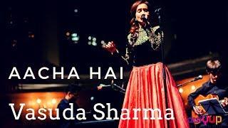 Aacha Hai by Vasuda Sharma, Music Without Boundaries