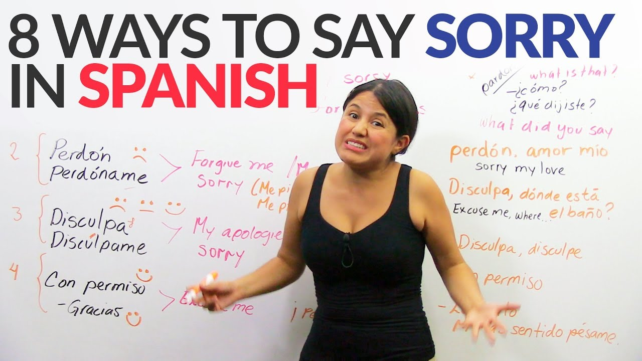 How To Say Sorry In Spanish Top 8 Ways Youtube Excuse me, is there a bank near here? how to say sorry in spanish top 8 ways