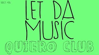 Let Da Music | LETRA - Quiero Club