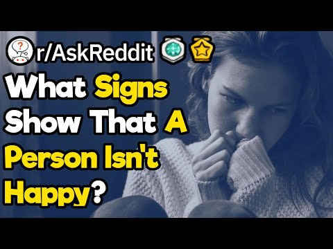 How Can You Tell If Someone Is Unhappy? (r/Askreddit)
