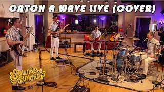 Sounds of Summer: Catch A Wave LIVE (Cover)