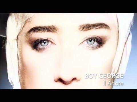Boy George - Il Adore (Full Version)