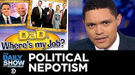 Nepotism In and Around the White House | The Daily Show