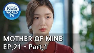 Mother of Mine   세상에서 제일 예쁜 내 딸 EP.21 - Part.1 [ENG, CHN, IND]
