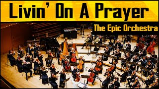 Bon Jovi - Livin' On A Prayer   Epic Orchestra