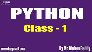 PYTHON Tutorial || Class - 1 || by Mr. Mohan Reddy On 15-05-2019
