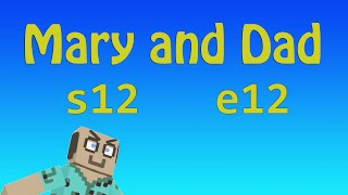 MADMA s12e12 Regroup! / Mary and Dad's Minecraft Adventures