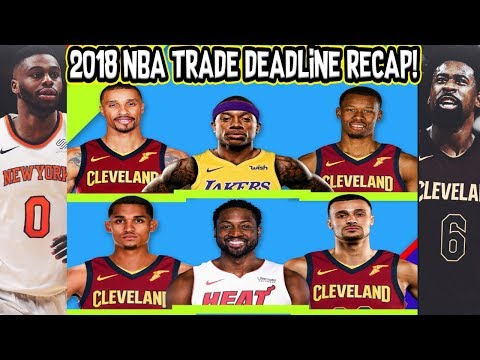 Recapping The Entire 2018 NBA Trade Deadline!