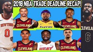 Recapping The Entire 2018 NBA Trade Deadline!