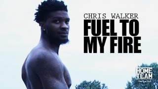 "Chris Walker: Fuel To My Fire - ""Undrafted"""