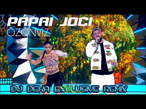 Pápai Joci - Özönvíz (DJ DEKA Exclusive Remix)