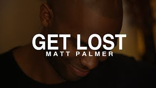 Matt Palmer - Get Lost (Visual EP Trailer)