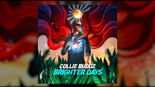 Collie Buddz - Brighter Days (Official Audio)