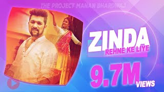 Zinda Rehne Ke Liye | Manan Bhardwaj Feat. Anubha | New Song 2019 | Hindi Romantic Songs 2019