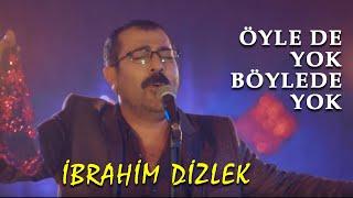 Download İbrahim Dizlek   Öyle De Yok Böyle De Yok MP3 song and Music Video