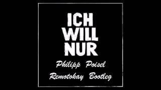 Philipp Poisel - Ich will nur (Remotokay Bootleg)