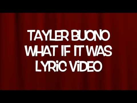 Tayler Buono What If It Was Lyric Video