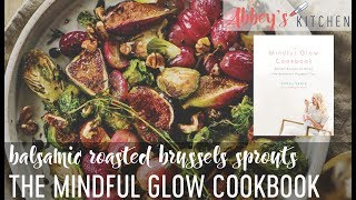 Balsamic Roasted Brussels Sprouts with Grapes & Figs from The Mindful Glow Cookbook