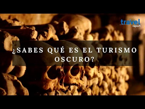 ¿Sabes qué es el turismo oscuro?