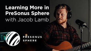 Learning More in PreSonus Sphere with Jacob Lamb