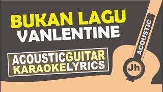 Fiersa Besari - Bukan Lagu Valentine (Karaoke Acoustic)