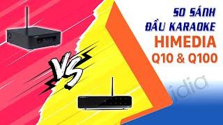 So Sánh Đầu Karaoke Himedia Q10 Pro Và Himedia Q100, Đầu Karaoke 8 Triệu Nào Hay  - Vidia 0902699186
