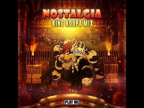 Nostalgia - King Koopa Mix (Hey Scott Plenty of Dubs)