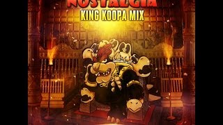 Nostalgia - King Koopa Mix (Hey Scott Plenty of Dubs)