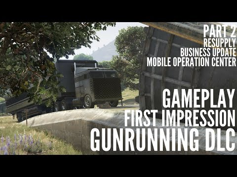 GTA Online GUNRUNNING DLC First Impression Gameplay Part 2 Resupply - MOC - Business update 1.40