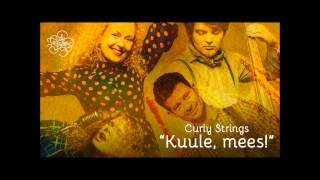 """Curly Strings """"Kuule, mees!"""""""