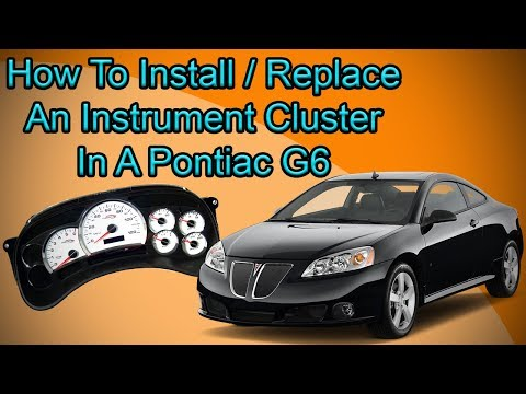 How To Change The Instrument Cluster In A 2005-2010 Pontiac G6