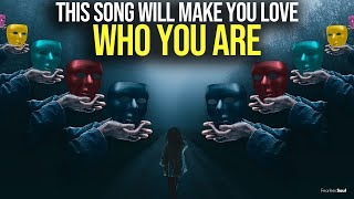 This Song Will Remind You To Love WHO YOU ARE (Meant For You)