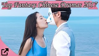 Video Top 20 Fantasy Chinese Dramas 2017 (All The Time) download MP3, 3GP, MP4, WEBM, AVI, FLV September 2018