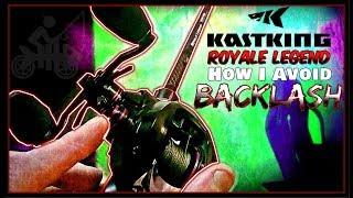 Avoiding Backlash/Bird's Nesting: Light Baits, KastKing Royale Legend