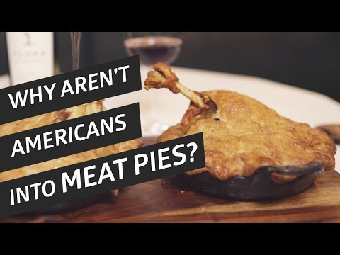 Why Aren't Americans Into Meat Pies?