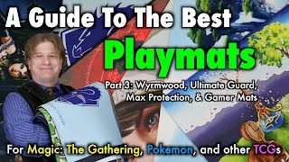 A Guide To The Best Playmats 3:Wyrmwood, Ultimate Guard, Gamer Mats for Magic The Gathering, Pokemon