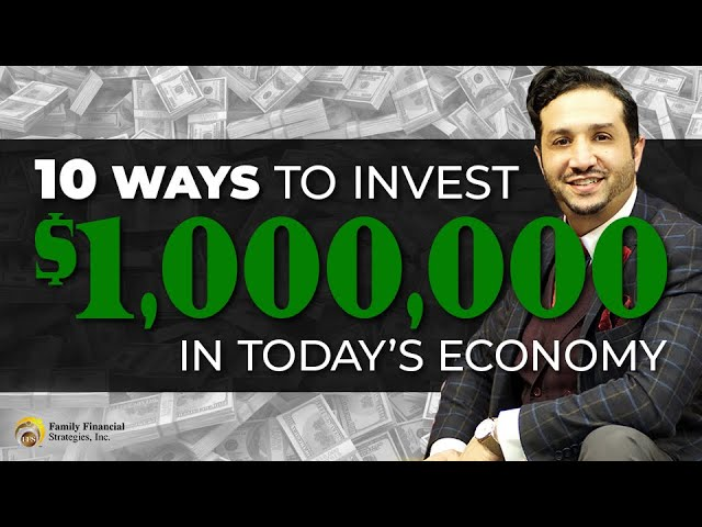 10 Ways To Invest $1,000,000in Today's Economy