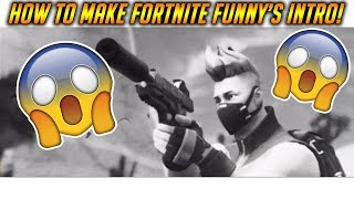 How to make Fortnite Funny's Intro! (Working 2019)