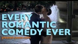 Every Romantic Comedy Ever