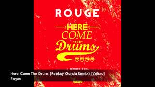 Rouge - Here Come The Drums (Reekay Garcia Remix) [Velcro]