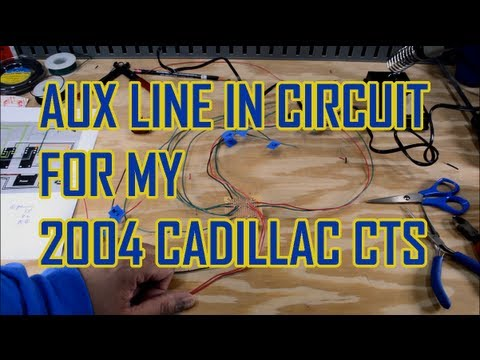 Building An Aux Line In Circuit For My 2004 Cadillac Cts