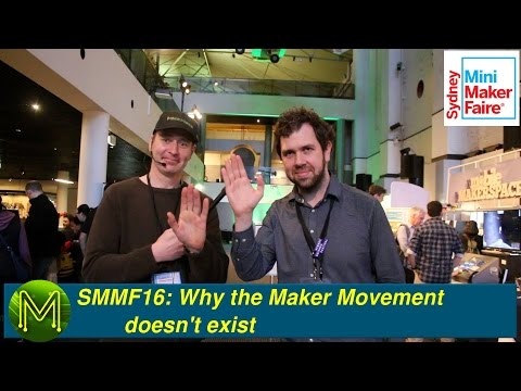 #031 SMMF16: Why the Maker Movement doesn't exist